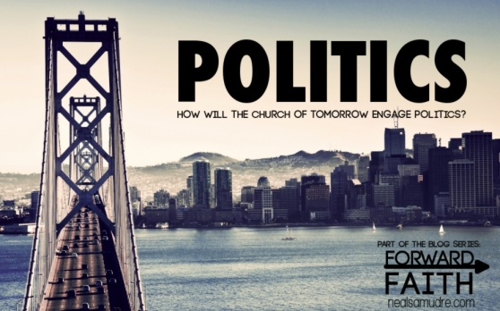Forward Faith: Politics